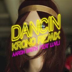 Aaron Smith / Luvli / Krono - Dancin - Krono Remix