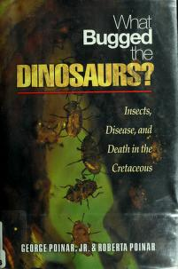 Cover of: What bugged the dinosaurs?   George O Poinar
