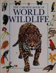 Cover of: The Usborne Book of World Wildlife | Felicity Brooks